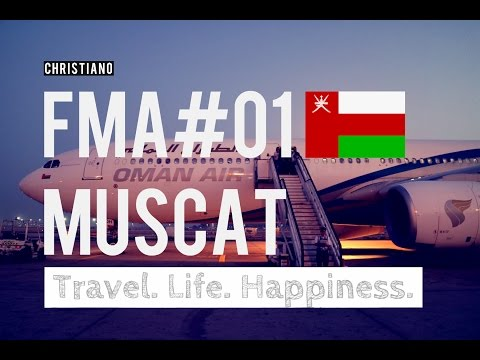 FMA#01 My Stopover in: MUSCAT - Maskat entdecken - Oman Air A330 - Business