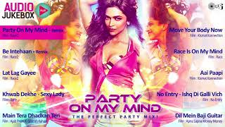 Best Dance Hits Non Stop (Full Songs) - Audio Jukebox - Party On My Mind