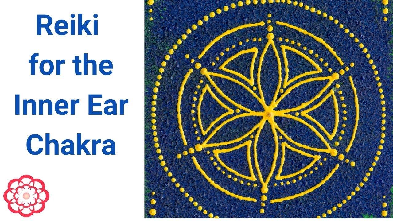 Reiki for the Inner Ear Chakra