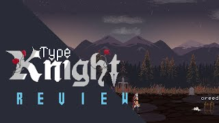 Type Knight Review (Video Game Video Review)
