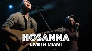 HOSANNA - LIVE IN MIAMI - Hillsong UNITED