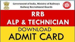 DOWNLOAD ADMIT CARDS | RRB ALP & TECHNICIAN