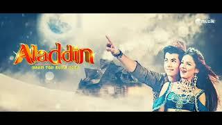 Aladdin-Naam-Toh-Suna-Hoga title song
