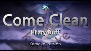 Hilary Duff-Come Clean (Melody) (Karaoke Version) [ZZang KARAOKE]