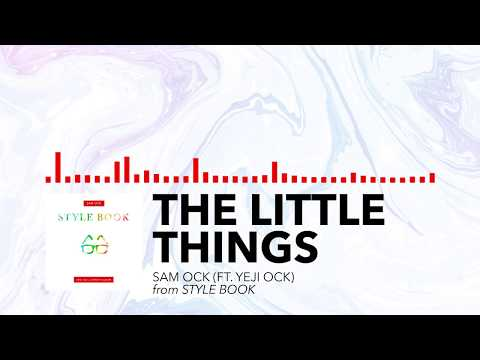 Sam Ock - The Little Things (Audio) [ft. Yeji Ock]
