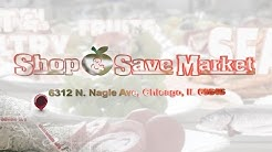 Shop and Save Market locations 6312 N. Nagle Ave. Chicago IL 60646