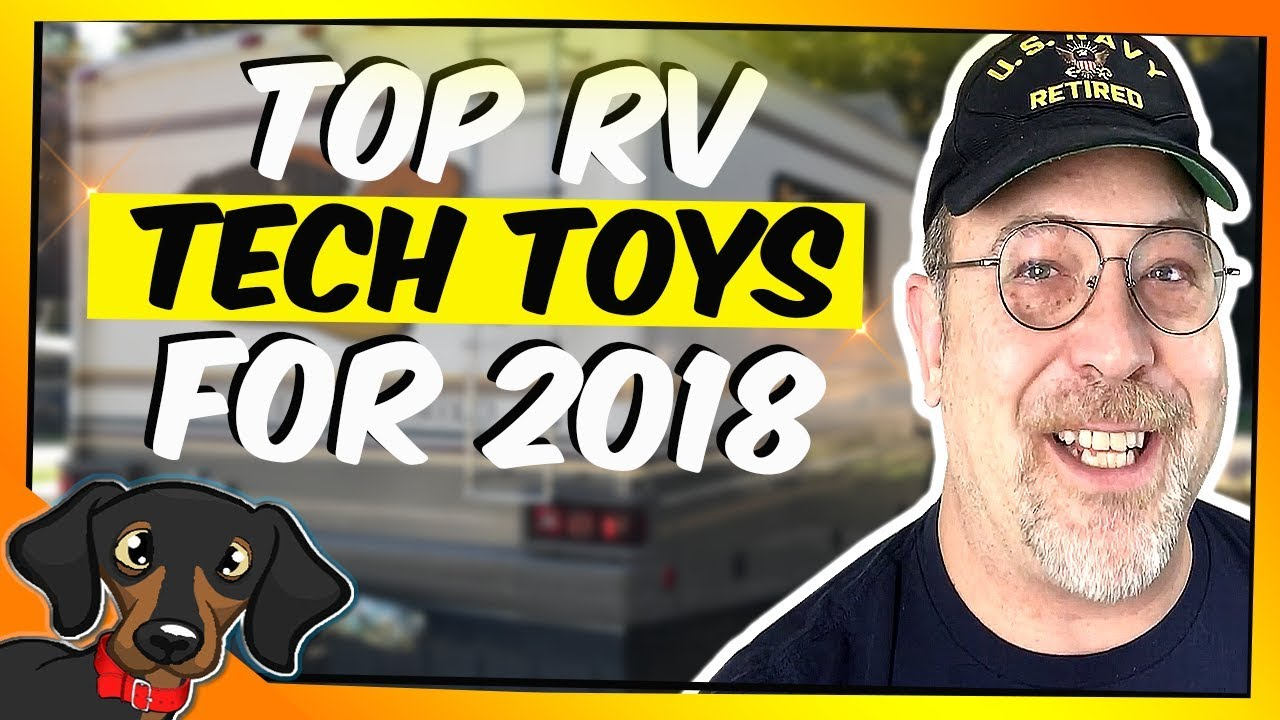 ????RV Tech Toys/Gadgets for 2018 - Top 5