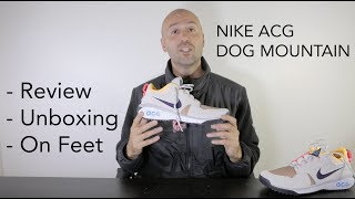 b24f7d758d68 Nike Acg Dog Mountain - Unboxing + Review + On Feet - Mr Stoltz 2018