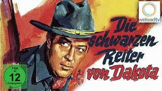 🎬 Die schwarzen Reiter von Dakota (Western | deutsch)