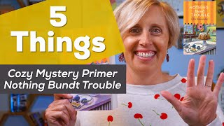 Cozy Mystery Primer - Nothing Bundt Trouble: Bakeshop Mystery #11