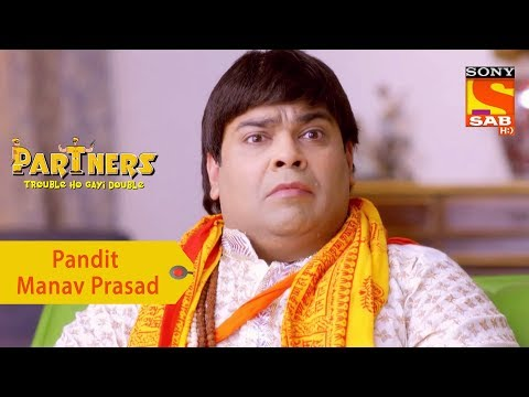 Your Favorite Character | Pandit Manav Prasad | Partners Double Ho Gayi Trouble