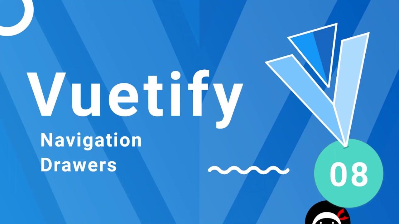 Vuetify Tutorial #8 - Navigation Drawers
