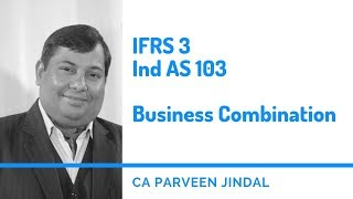 IFRS 3 | Ind AS 103 - Business Combination by CA Parveen Jindal
