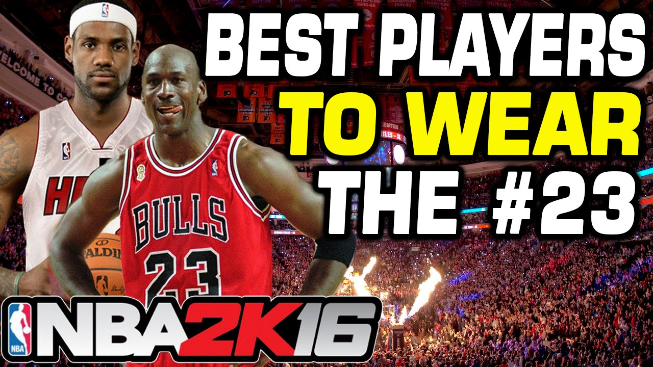 fba029c3533 NBA 2K16 Best Players to Wear Number 23 - YouTube