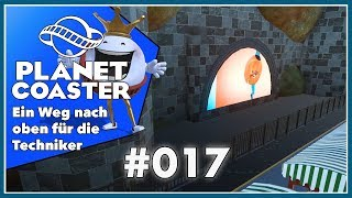 GAME ON: PLANET COASTER #017 🎢 Ein Weg nach oben für  die Techniker
