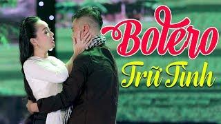 Bolero Trữ Tình Hay Nhất 2019 - Lk Nhạc Trữ Tình Bolero Ngọt Ngào Hay Ngây Ngất