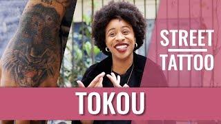 STREET TATTOOS — TOKOU ET LE TATOUEUR-KINÉ