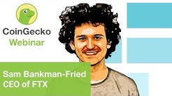 CoinGecko Webinar ft. Sam Bankman-Fried, CEO of FTX Exchange