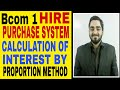 5 # Bcom 1 HIRE PURCHASE SYSTEM CALCULATE INTEREST BY PROPORTION METHOD