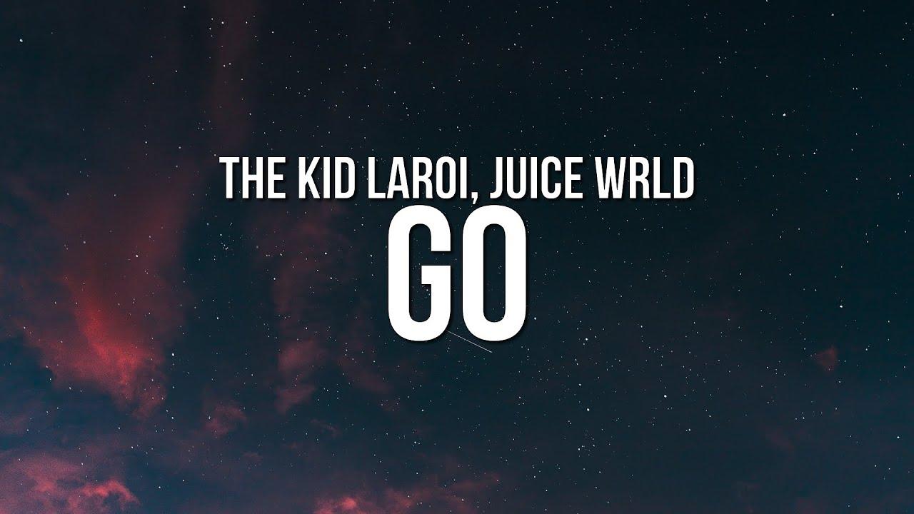 Download The Kid LAROI - GO (Lyrics) ft. Juice WRLD