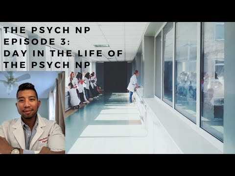 The Psych NP Episode 3: Day In The Life Of A Psychiatric Nurse Practitioner