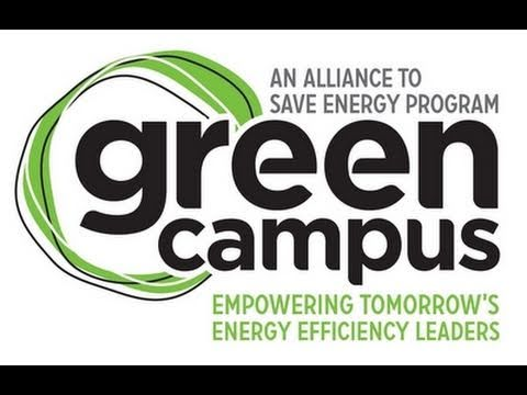 Allliance to Save Energy\u0027s Green Campus Program - YouTube