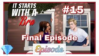 It Starts With a Bra - Ep 15 (All Gem Choices 💎) (Final Episode 💔) || LKT EPISODE
