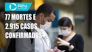 Um mês após 1º caso de coronavírus, Brasil tem 77 mortes