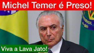 URGENTE! Michel Temer é PRESO na LAVA JATO!!! Viva a LAVA JATO! thumbnail