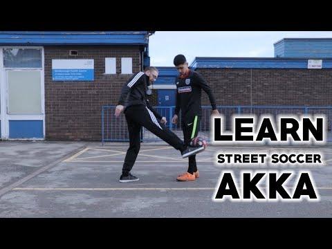 AKKA | Learn Street Soccer Skills Air AKKA