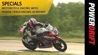 Motorcycle Racing with Honda Ten10 Racing Academy : PowerDrift
