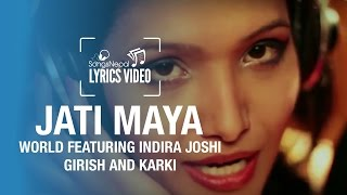 Jati Maya - DJ-World ft. Indira Joshi, Girish and Karki - Lyrics Video | Nepali Club Pop Song