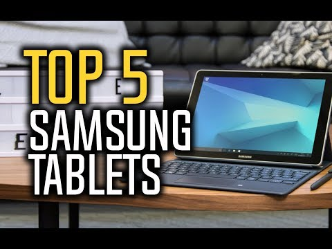 Best Samsung Tablets In 2018 - Which Is The Best Samsung Tab?