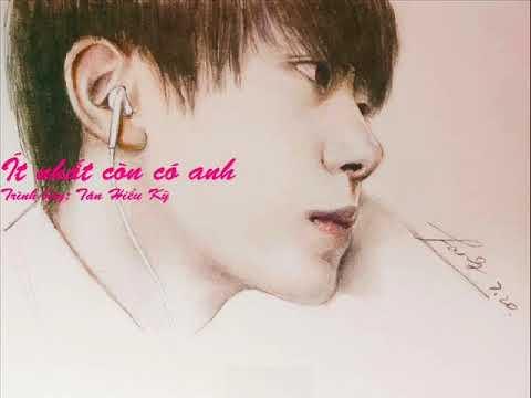 [Goodnight song for Jackson Yee] Ít nhất còn có anh - Tân Hiểu Kỳ