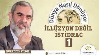 42) Dünya Nasıl Dönüyor? - İLLÜZYON DEĞİL İSTİDRAC (1) - Nureddin Yıldız - Sosyal Doku Vakfı