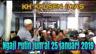 """Gambar cover Kh khusen ilyas  ngaji rutin jum""""at 25 januari 2019"""