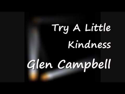 Try A Little Kindness - Glen Campbell