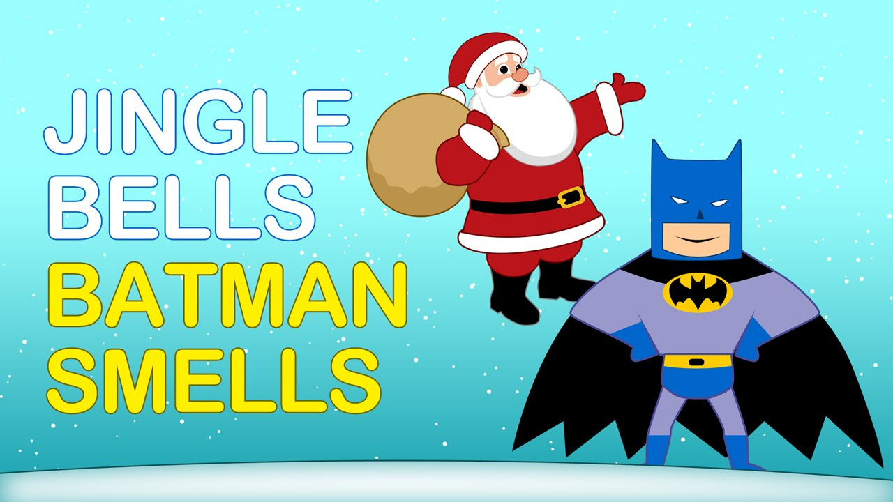JINGLE BELLS BATMAN SMELLS: Christmas Jingle Bells. Kids Christmas ...