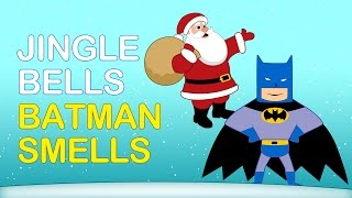 JINGLE BELLS BATMAN SMELLS: Christmas Jingle Bells. Kids Christmas Songs. Xmas Songs thumbnail