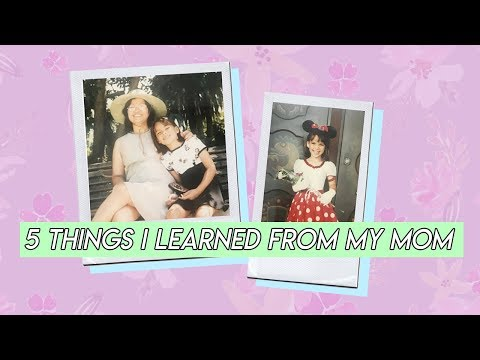 5 Things I Learned from My Mom | Ingrid Nilsen