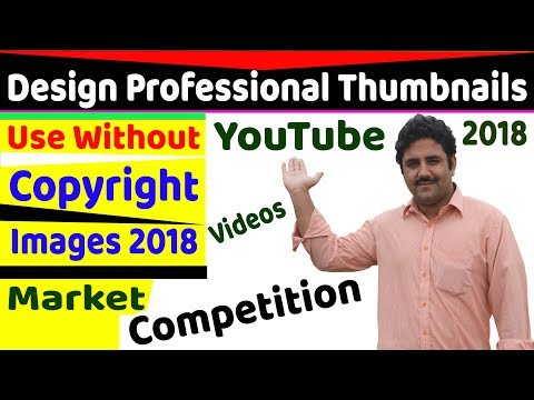 2018 Design Professional Thumbnails For YouTube Videos | Use Free Images No Copyright  | Competation