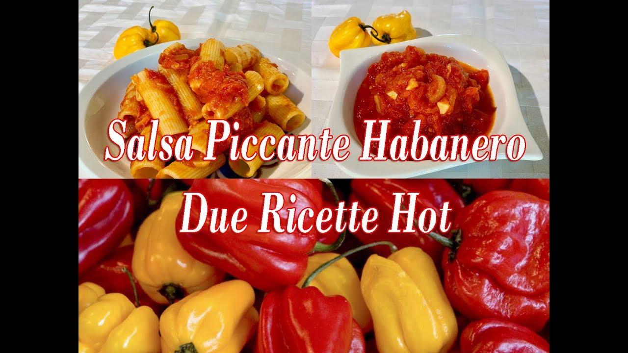 2 Ricette Piccantissime Salsa Habanero Più Pasta con Salsa Habanero