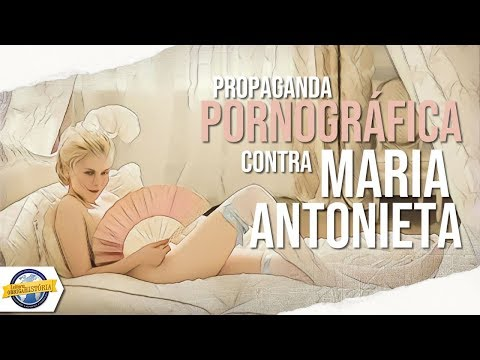 Propaganda PORNOGRÁFICA contra Maria Antonieta