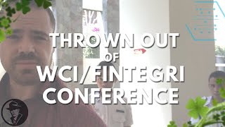 Getting thrown out of WCI/Fintegri conference