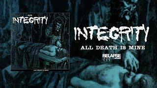 INTEGRITY - All Death Is Mine (Official Audio)