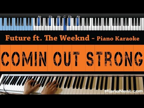 Future - Comin Out Strong ft. The Weeknd - LOWER Key (Piano Karaoke / Sing Along)