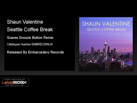 Shaun Valentine - Seattle Coffee Break (Scares Snooze Button Remix)