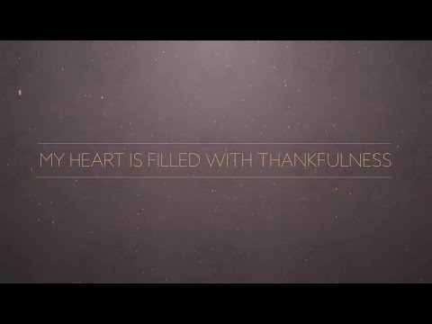 My Heart Is Filled with Thankfulness