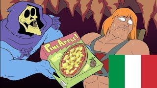 THE PIZZA, HE-MAN. EAT IT. [ITA]
