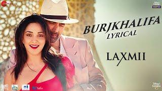 Burjkhalifa - Lyrical | Laxmii | Akshay Kumar | Kiara Advani | Nikhita Gandhi | Shashi-Dj Khushi